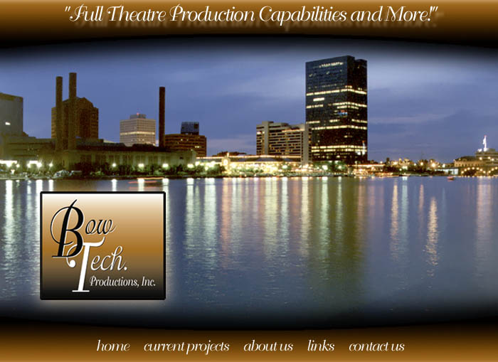 BowTech. Productions offers full theatre production capabilities and more!